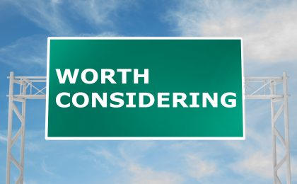 "highway road sign that says ""worth considering"""